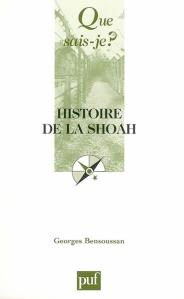 Georges Benssoussan - Histoire de la Shoah