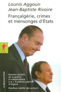 Lounis Aggoun, Jean-Baptiste Rivoire - Françalgérie, crimes et mensonges d'Etats