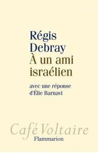 Régis Debray - A un ami israélien