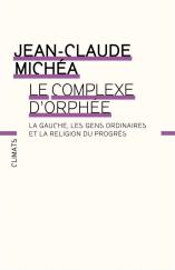 Jean-Claude Michéa - Le complexe d'Orphée