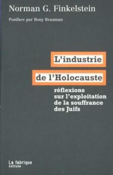 Norman Finkelstein - L'industrie de l'holocauste