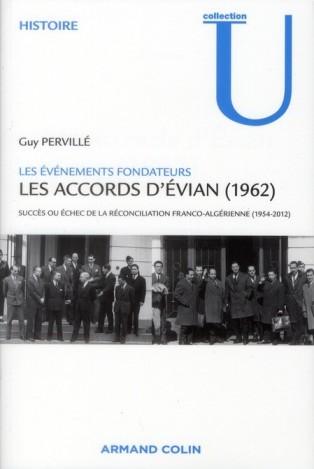 Guy Pervillé - Les accords d'Evian