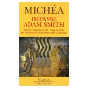 Jean-Claude Michéa - Impasse Adam Smith