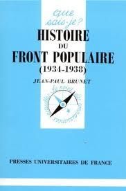 Jean-Paul Brunet - Histoire du Front populaire