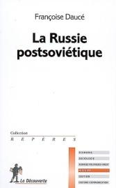 Françoise Daucé - La Russie postsoviétique