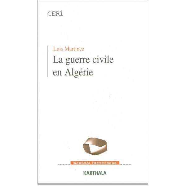 Luis Martinez - La guerre civile en Algérie
