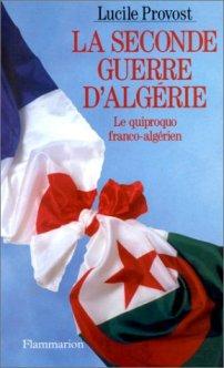 Lucile Provost - La seconde guerre d'Algérie