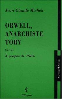 Jean-Claude Michéa - Orwell, anarchiste Tory