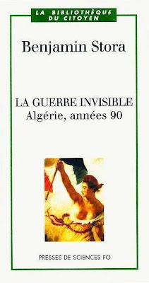 Benjamin Stora - La guerre invisible, Algerie, annees 90