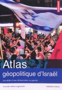 Frédéric Encel - Atlas géopolitique d'Israël