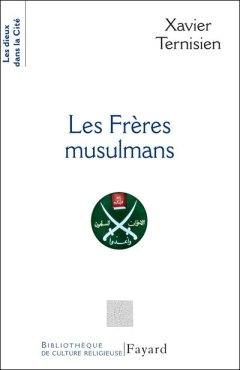 Xavier Ternisien - Les Frères musulmans