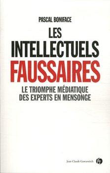 Pascal Boniface - Les intellectuels faussaires