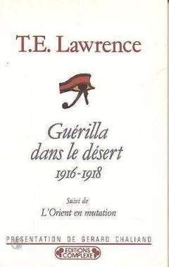 T.E. Lawrence - Guérilla dans le désert