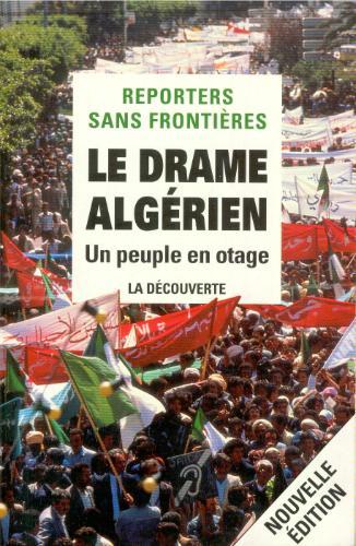 Reporters sans frontière - Le drame algérien, un peuple en otage
