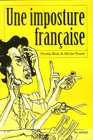 Nicolas Beau, Olivier Toscer - Une imposture francaise