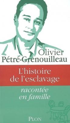 Olivier Pétré-Grenouilleau - L'histoire de l'esclavage racontée en famille