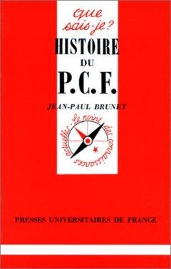 Jean-Paul Brunet - Histoire du P.C.F.