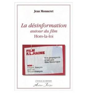 Jean Monneret - La désinformation autour du film hors-la-loi