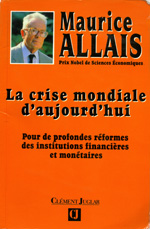 Maurice Allais - La crise mondiale d'aujourd'hui