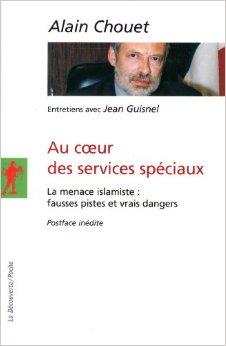 Alain Chouet - Au coeur des services spéciaux