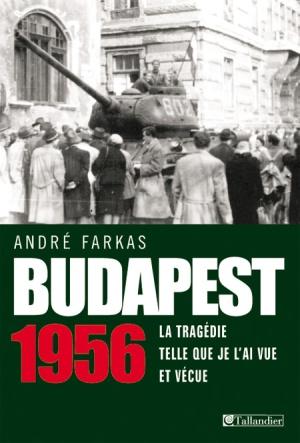 André Farkas - Budapest 1956