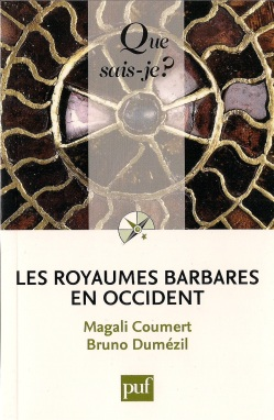 Magali Coumert, Bruno Dumézil - Les royaumes barbares en occident