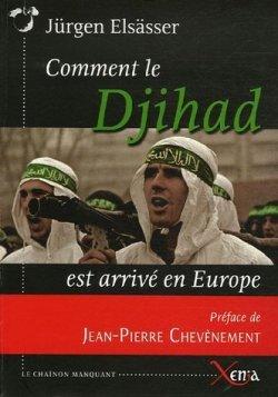 Jürgen Elsässer - Comment le Djihad est arrivé en Europe
