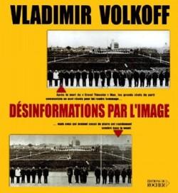 Vladimir Volkoff -  Désinformations par l'image