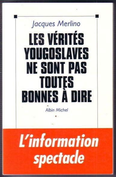 Jacques Merlino - Les vérités yougoslaves
