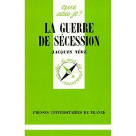 Jacques Néré - La guerre de sécession