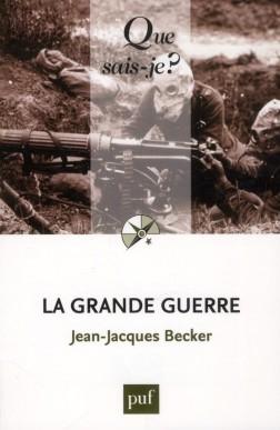 Jean-Jacques Becker - La Grande guerre