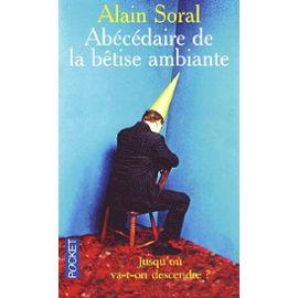 Alain Soral - Abecedaire-De-La-Betise-Ambiante-Jusqu-ou-Va-T-On-Descendre