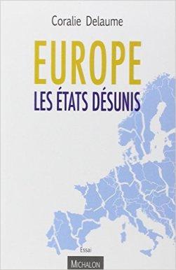 Coralie Deleaume - Europe les Etats désunis