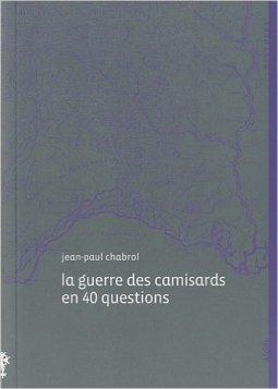 Jean-Paul Chabrol - La guerre des camisards en 40 questions