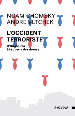 Noam Chomsky, Andre Vltchek - L'Occident terroriste