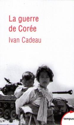 Ivan Cadeau - La guerre de Corée