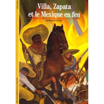 Bernard Oudin - Villa, Zapata et le Mexique en feu