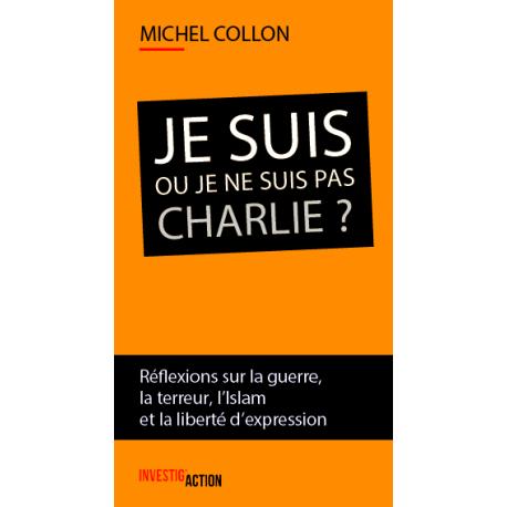 Michel Collon - Je suis ou je ne suis pas Charlie